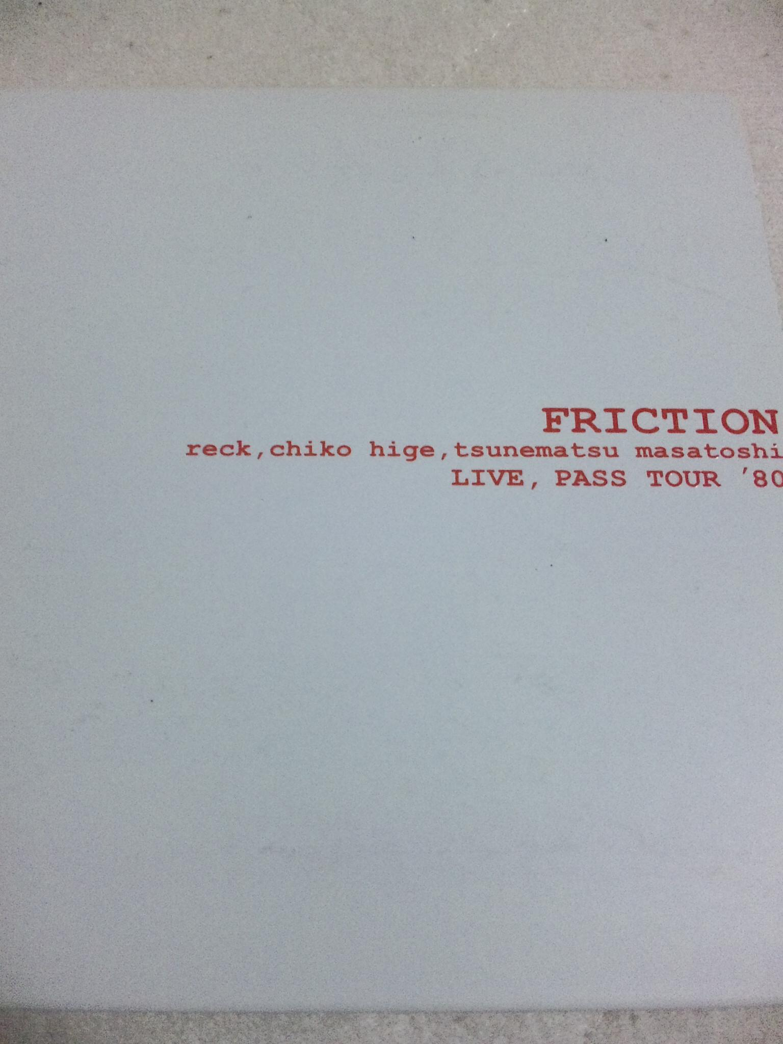 FRICTION;LIVE,PASS TOUR '80